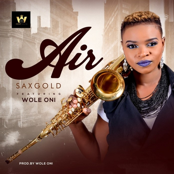 Download Air Sax Gold Feat Wole Oni