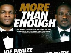 More than Enough' Joe Praize Ft. Preye Odede