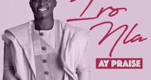 AY Praise - Iro Nla (Big Lie)