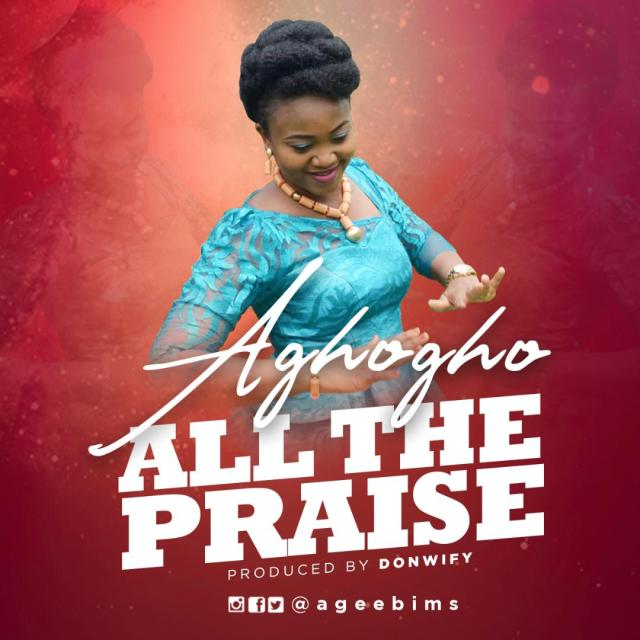 Aghogho All The Praise