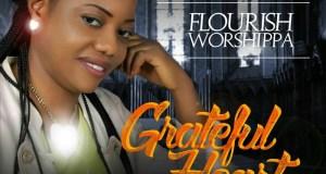 Flourish Worshippa Grateful Heart