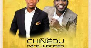 Minista Chinedu Baba Mi Ft Dare Justified
