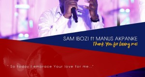Sam Ibozi Thank You For Loving Me