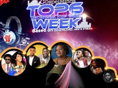 Top 6 Nigerian Gospel Songs of The Week - 2018WEEK30