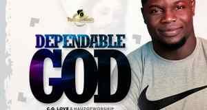 C.O Love Ft. Hauz Of Worship - Dependable God
