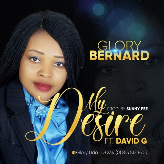 Glory Bernard Ft. David G My Desire