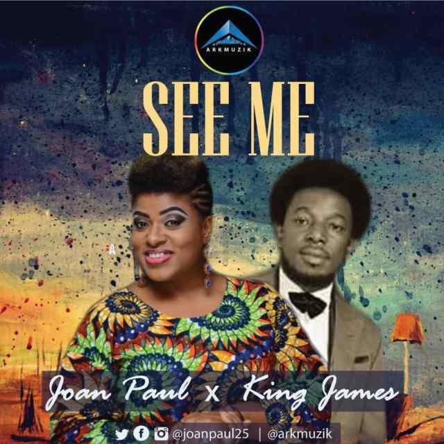 Joan Paul SEE Me Ft. King James