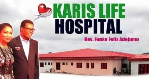 Karis Life Hospital, built by Rev. Funke Felix Adejumo