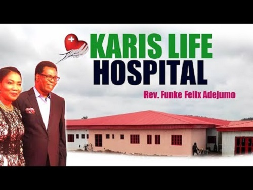 Karis Life Hospital, built by Rev. Funke Felix Adejumo