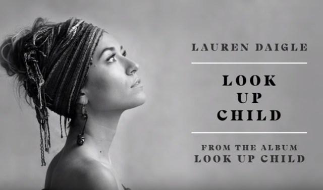 Lauren Daigle Look Up Child