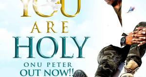 Onu Peter You Are Holy