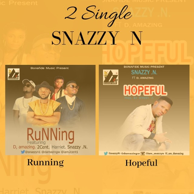 Snazzy N - Hopeful + Running