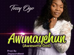 Tessy Ogo - Awimayehun Awesome God