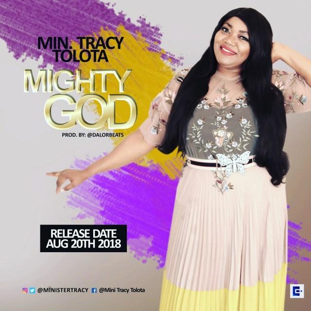 Tracy Tolota - Mighty God + Overflow Ft. Prospa Ochimana