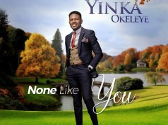 Yinka Okeleye None Like You