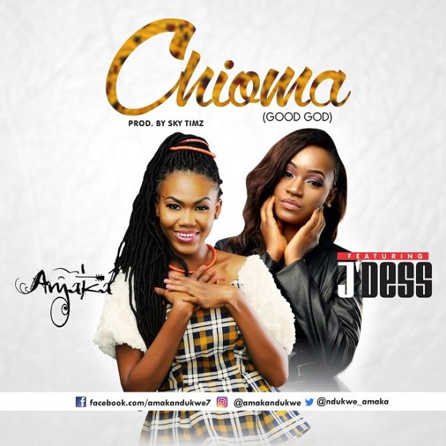 Amaka - Chioma feat J'Dess