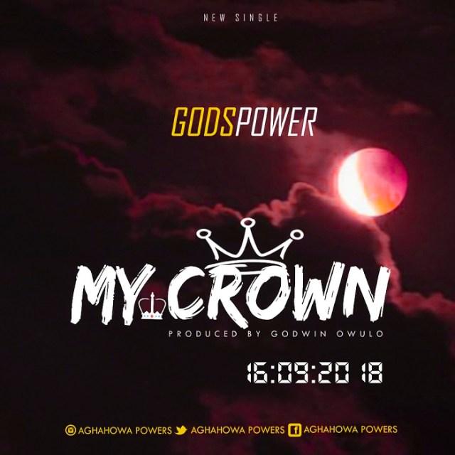 Godspower Debut Single My Crown