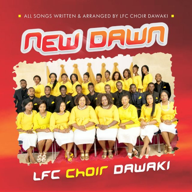 LFC Choir Dawaki 'New Dawn' Debut Album