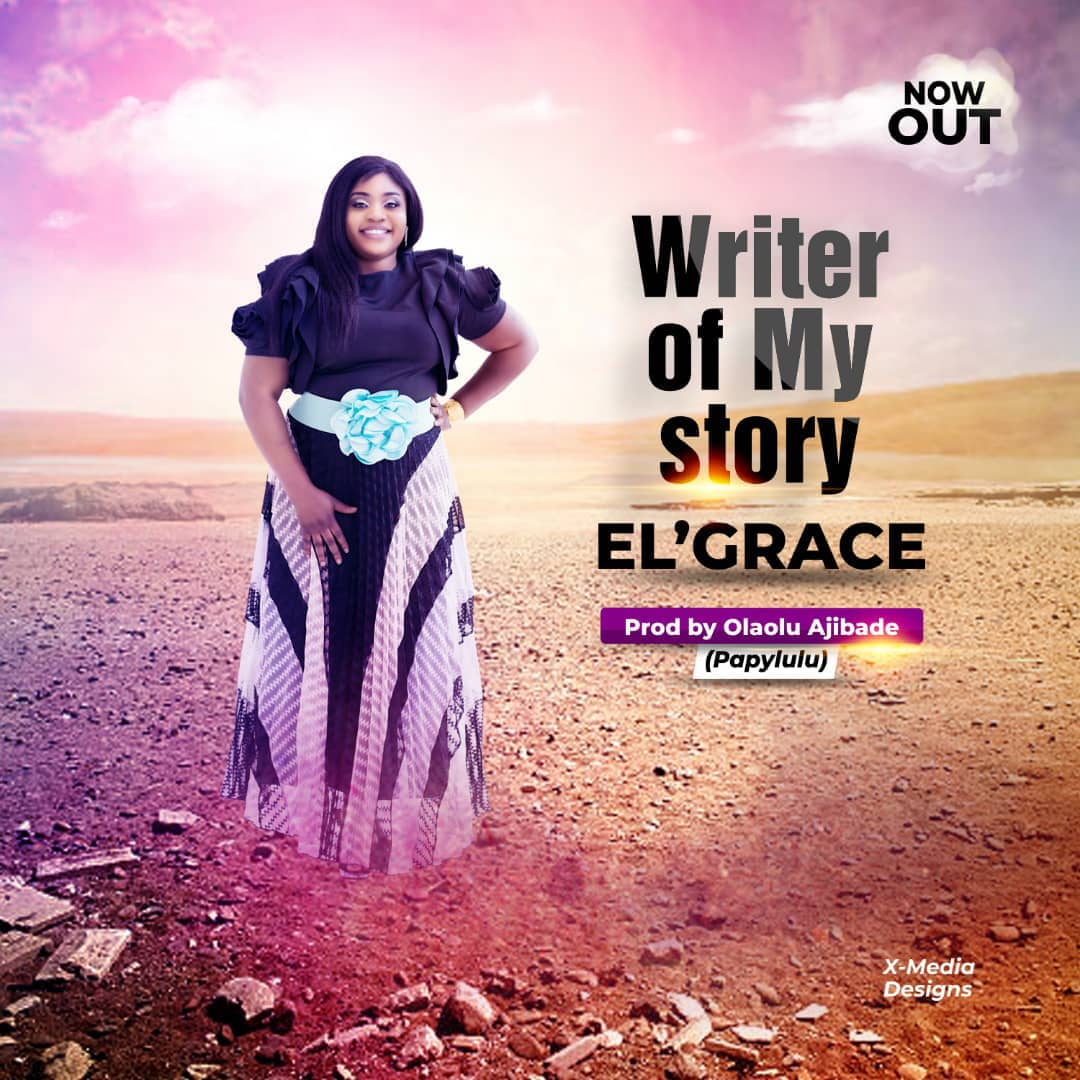 El' Grace - Writer Of My Story (Lyrics + Free Mp3 Download)