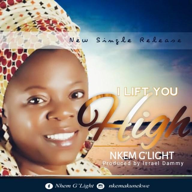 Nkem G'Light - I Lift You High