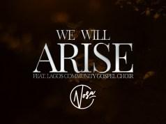 Nosa Latest Single 'We Will Arise' Ft. LCGC