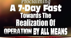 Proclaiming A 7-Day Fast Towards the Realization of Operation By All Means