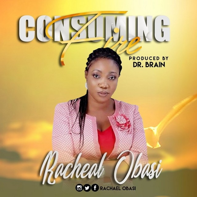 Racheal Obasi – Consuming Fire