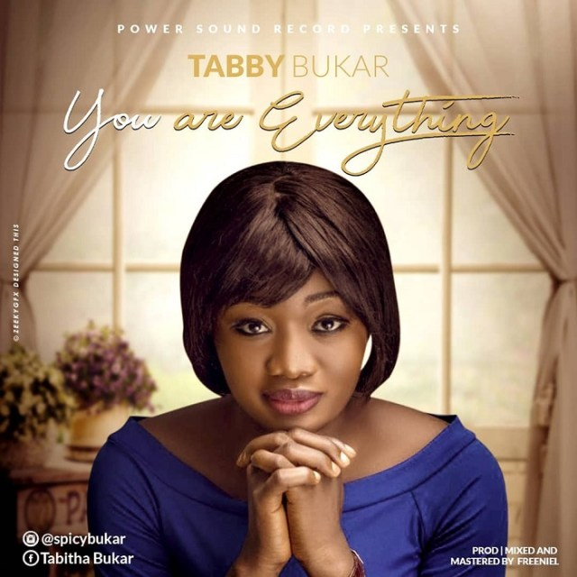 Tabby Bukar - You Are Everything