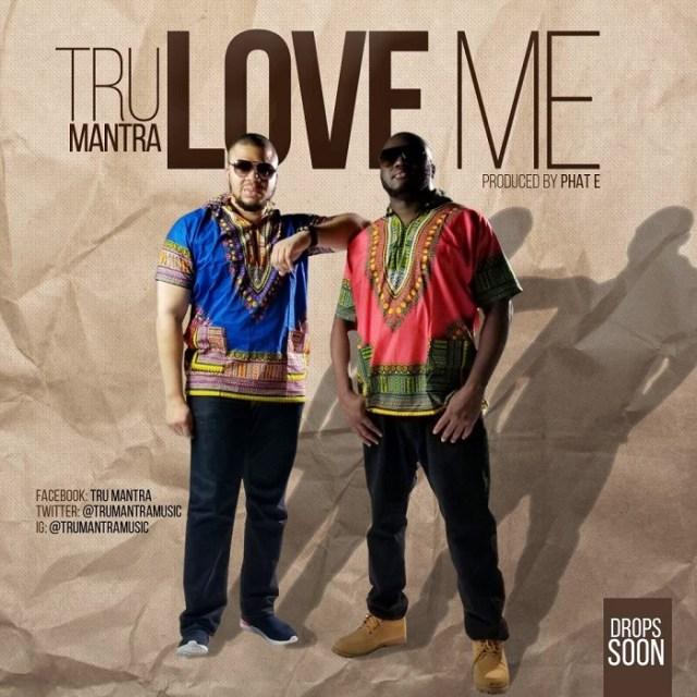 Tru Mantra - Love Me