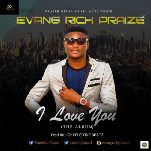 "Rich Praize New Album ""I Love You"" Free Mp3 Download"