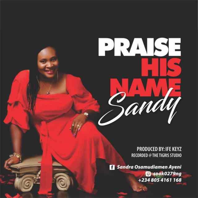 Sandy - Praise His Name