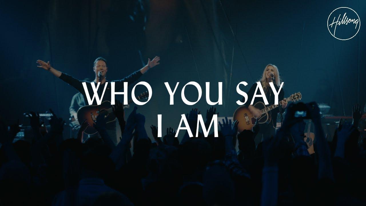 Hillsong Worship - Who You Say I Am (Video) Lyrics + Free