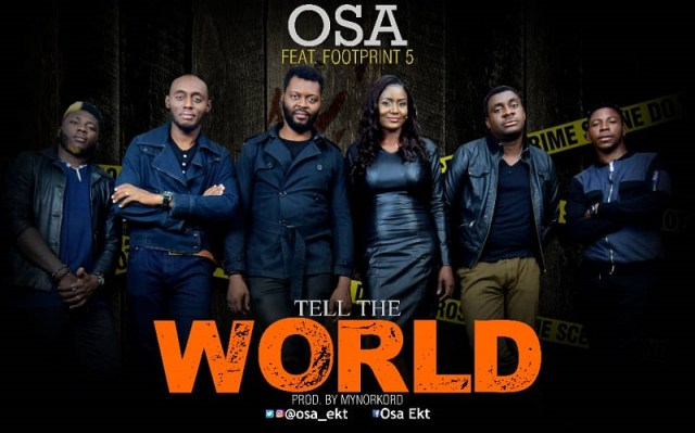 Osa - Tell The World Ft. Footprint 5