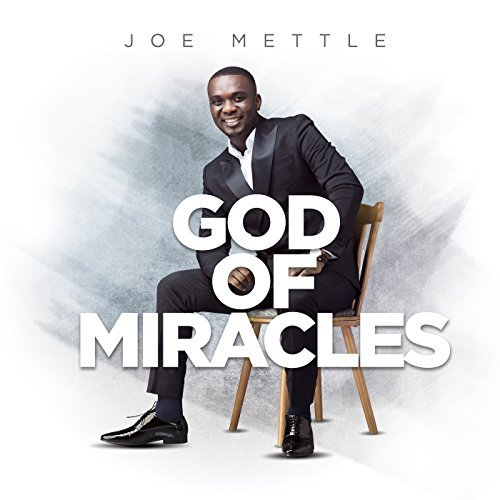 Joe Mettle - God of Miracles
