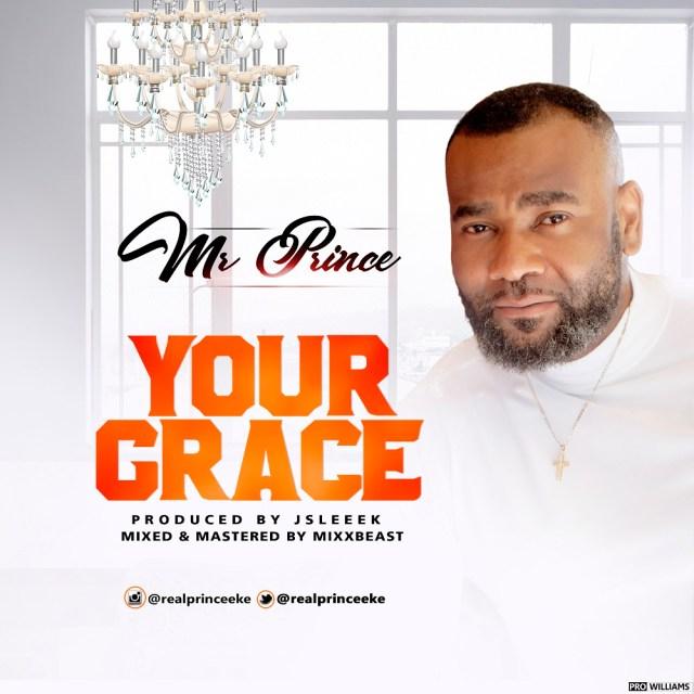 Your Grace ByMr Prince Eke