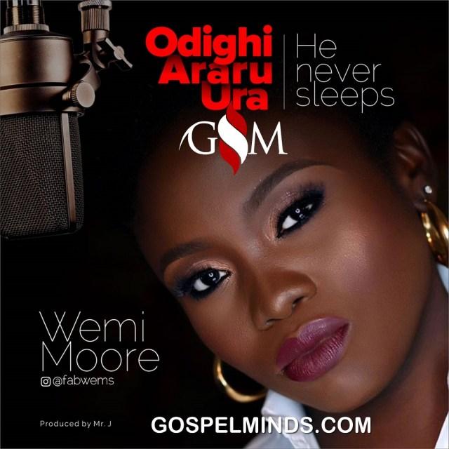 Wemi Moore - He Never Sleeps (Odighi Araru Ura)