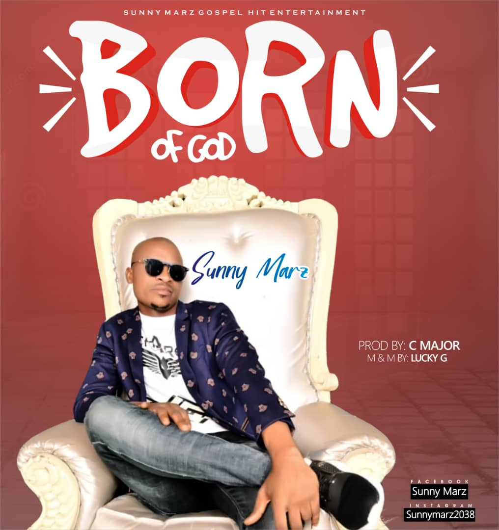 Music: Sunny Marz - Born of God (Free Mp3 Download)