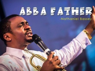 NATHANIEL BASSEY - ABBA FATHER
