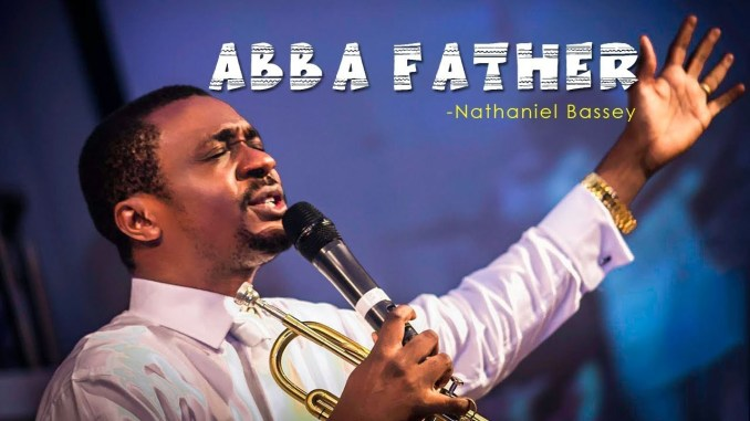 NATHANIEL BASSEY - ABBA FATHER