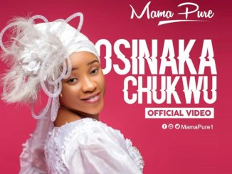 Mama Pure – Osinaka Chukwu Mp3 Download