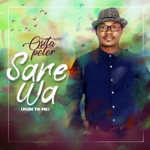 OSITA PETER - SARE WA(RUN TO ME)