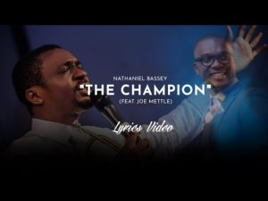 NATHANIEL BASSEY FT. JOE METTLE - THE CHAMPION