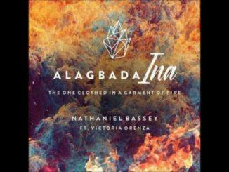 Nathaniel Bassey Ft. Victoria Orenze - Alagbada Ina Mp3 download