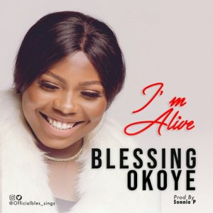 Blessing Okoye – I'm Alive mp3 download