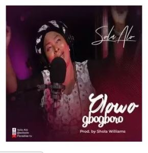 Sola Alo - Olowogbogboro download mp3