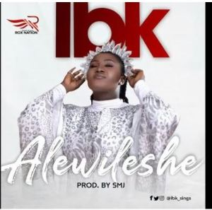IBK – Alewileshe Mp3 Download