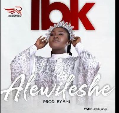 IBK – Alewileshe Mp3 Download