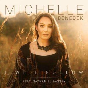 Michelle Benedek – I Will Follow Ft. Nathaniel Bassey