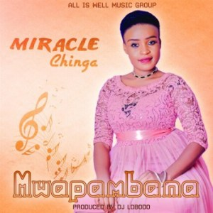 Miracle chinga - mwapambana