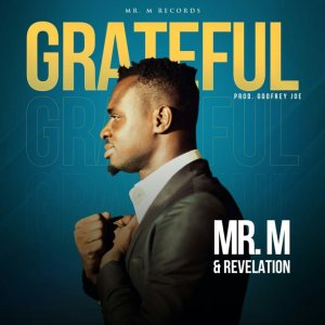 Mr. M & Revelation – Grateful